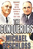 The Conquerors, Michael Beschloss, 0684810271