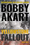 : Yellowstone: Fallout: A Survival Thriller (The Yellowstone Series)