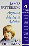 img - for Against Medical Advice book / textbook / text book