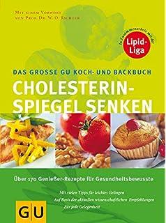 der gesundheitskochkurs cholesterin senken leckere schlanke rezepte schnell und einfach zubereitet gute blutfettwerte gesundes herz