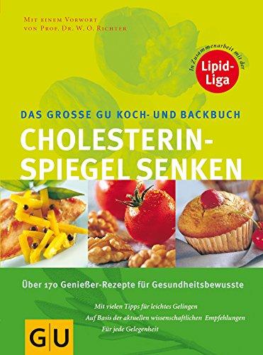Cholesterinspiegel senken Das große GU Koch- und Backbuch (GU Spezial)