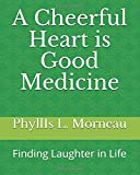 #7: A Cheerful Heart is Good Medicine: Finding Laughter in Life