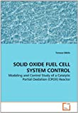 Solid Oxide Fuel Cell System Control, Tomasz Miklis, 3639273591