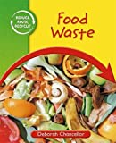 Food Waste (Reduce, Reuse, Recycle)