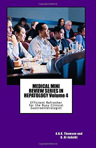 MEDICAL MINI REVIEW SERIES IN HEPATOLOGY Volume 4: Efficient Refresher for the Busy Clinical Gastroenterologist pdf epub
