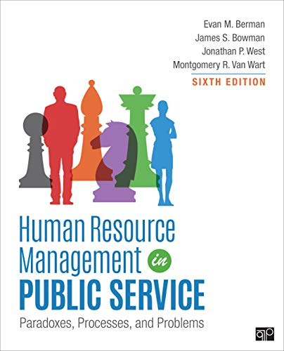 Human Resource Management in Public Service: Paradoxes, Processes, and Problems (Human Resource Management Process In The Organization)