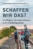 img - for Schaffen wir das?: Ein Pl doyer f r mehr Offenheit in der Fl chtlingspolitik (Olzog Edition) (German Edition) book / textbook / text book