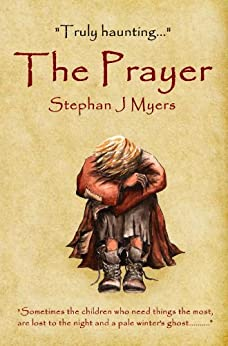 The Prayer: The Power Of Prayer, a Homeless Child and the Gift of Hope. by [Myers, Stephan J]