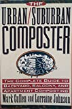img - for The Urban/Suburban Composter: The Complete Guide to Backyard, Balcony, and Apartment Composting book / textbook / text book