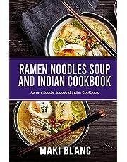 Ramen Noodle Soup And Indian Cookbook: Ramen Noodle Soup And Indian Cookbook