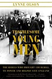 Movie cover for Troublesome Young Men: The Rebels Who Brought Churchill to Power and Helped Save England by Lynne Olson