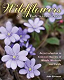 Wildflowers of the Eastern United States, John Eastman, 0811713679