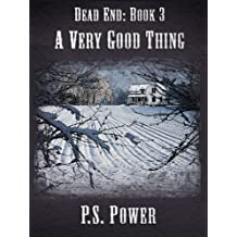 A Very Good Thing (Dead End Book 3)