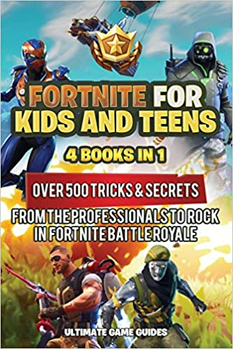 Fortnite For Kids And Teens 4 Books In 1 Over 500 Tricks Secrets