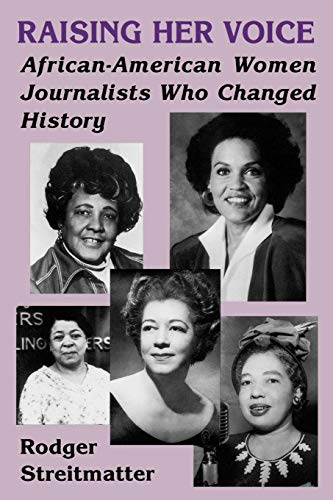Search : Raising Her Voice: African-American Women Journalists Who Changed History