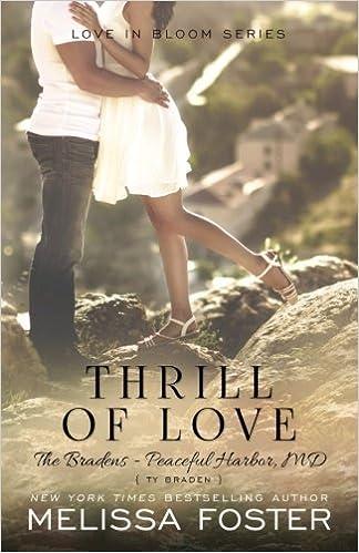Thrill Of Love (love In Bloom: The Bradens): Volume 6 por Melissa Foster epub