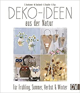 deko ideen aus der natur f r fr hling sommer herbst winter 9783838835587 books. Black Bedroom Furniture Sets. Home Design Ideas