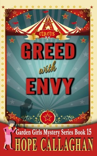 Greed with Envy (The Garden Girls) (Volume 15)