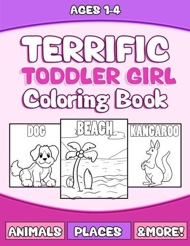 Terrific Toddler Girls Coloring Book: Large Print Preschoole