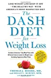 The Dash Diet for Weight Loss, Thomas J. Moore and Megan C. Murphy, 1451669364