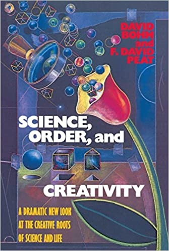 Amazon Com Science Order And Creativity A Dramatic New Look At