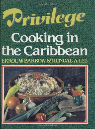 Search : Privilege: Cooking in the Caribbean for Men Only (And for Women Who Care)