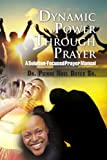 Dynamic Power Through Prayer, Pierre Noel Sr. Dutes, 1453569936