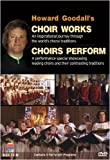 DVD : Howard Goodall: Choir Works / Choirs Perform