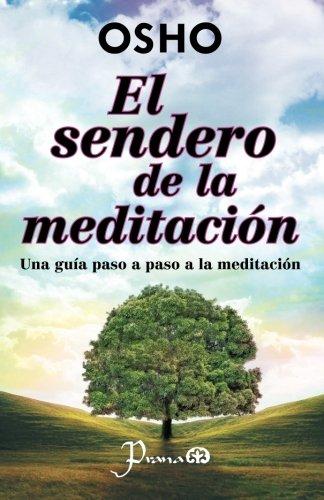 Read Online El sendero de la meditacion: Una guia paso a paso a la meditacion (Spanish Edition) ebook