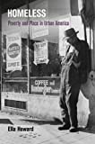 Homeless : Poverty and Place in Urban America, Howard, Ella, 0812244729