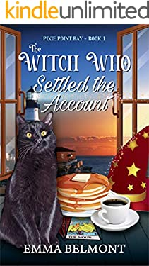 The Witch Who Settled the Account (Pixie Point Bay Book 1): A Cozy Witch Mystery