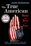 Download The True American: Murder and Mercy in Texas in PDF ePUB Free Online