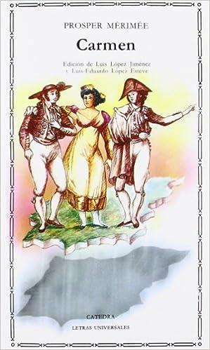Carmen (Letras Universales): Amazon.es: Prosper Mérimée: Libros