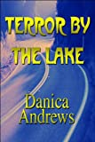 Terror by the Lake, Danica Andrews, 1448988705
