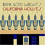 Frank Lloyd Wright's California Houses, Carla Lind, 0764900137