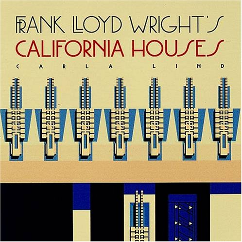 Frank Lloyd Wright's California Houses (Wright at a Glance Series)