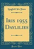 Amazon / Forgotten Books: Iris 1955 Daylilies Classic Reprint (Longfield Iris Farm)