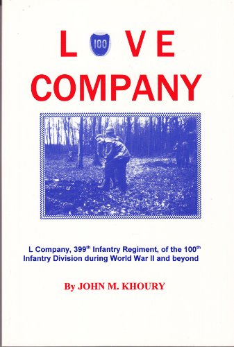Amazon love company l company 399th infantry regiment of the love company l company 399th infantry regiment of the 100th infantry division during fandeluxe Gallery