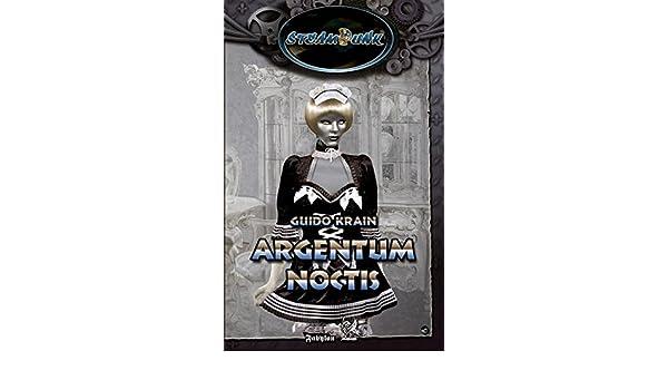 SteamPunk 3: Argentum Noctis (German Edition)
