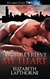 Retrieve My Heart, Elizabeth Lapthorne, 1419969684