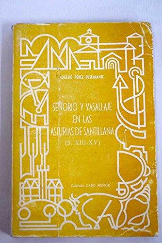 Señorío y vasallaje en las Asturias de Santillana (s. XIII-XV) (Colección Cabo menor ; 3) (Spanish Edition)