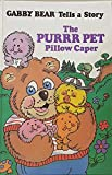 img - for Gabby Bear Tells A Story: The Purrr Pet Pillow Caper book / textbook / text book
