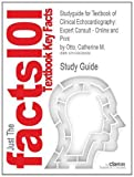 Studyguide for Textbook of Clinical Echocardiography: Expert Consult - Online and Print by Catherine M. Otto, ISBN 9781455728572, Cram101 Textbook Reviews Staff, 1490289933