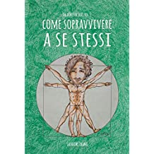 Come sopravvivere a se stessi (Dal diario di Saso Vol. 3) (Italian Edition)