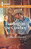 Betting on the Cowboy, Kathleen O'Brien, 0373718608