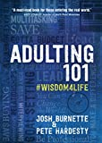 Adulting 101: #Wisdom4Life (Hardcover) - A Complete Guide on Life Planning, Responsibility and Goal Setting, Makes a Great Gift for Teenagers, College Grads, Friends and Family