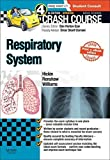 Crash Course Respiratory System Updated Print + eBook edition, 4e by Hickin BSc(Hons) MBBS, Sarah, Renshaw BSc(Hons) MBBS, Jame (March 6, 2015) Paperback