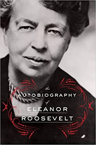 The Autobiography of Eleanor Roosevelt Eleanor Roosevelt