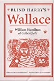 Blind Harry's Wallace, William Hamilton, 094648743X