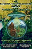 #1: The Sasquatch Message to Humanity Book 3: Earth Ambassadors Cooperation (Volume 3)